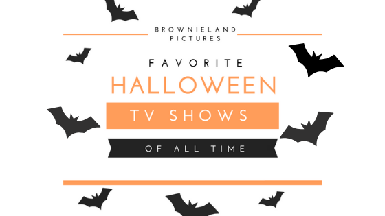 Brownieland Pictures Favorite Halloween TV Shows