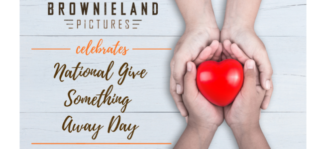 Brownieland Pictures Celebrates National Give Something Away Day